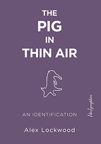 The Pig in Thin Air Alex Lockwood